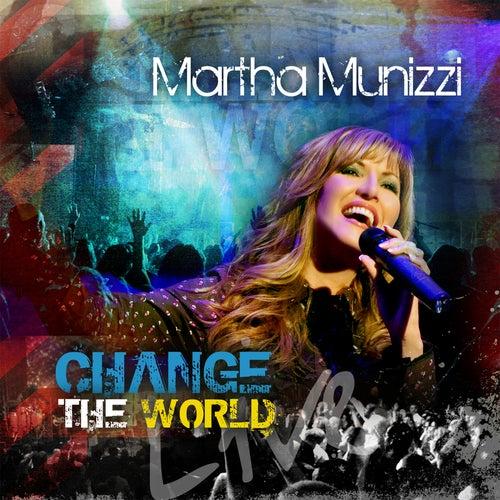 Change The World by Martha Munizzi