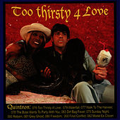 Too Thirsty 4 Love de Quintron