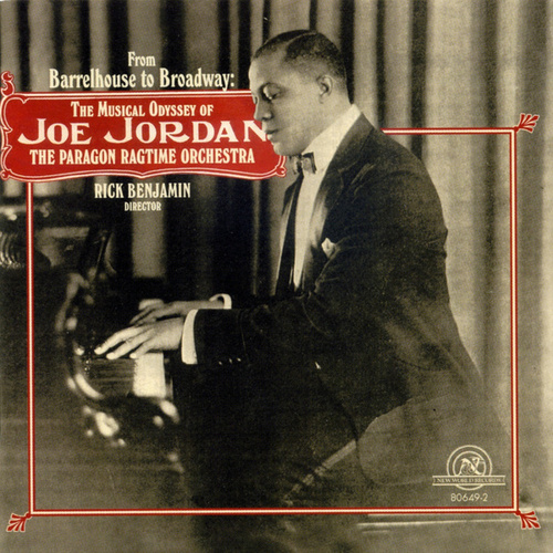 From Barrelhouse To Broadway: The Musical Odyssey Of Joe Jordan by Various Artists