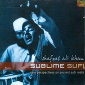 Sublime Sufi by Shafqat Ali Khan
