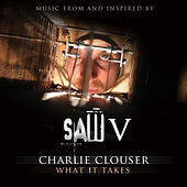 What It Takes (Music From Saw V ) - Single by Charlie Clouser