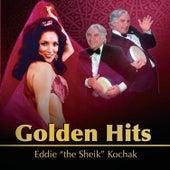 """Golden Hits by Eddie """"the Sheik"""" Kochak"""