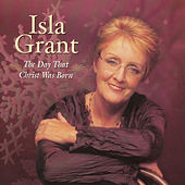 The Day That Christ Was Born by Isla Grant