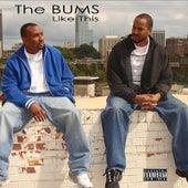 Like This by The B.U.M.S (Brothas Unda Madness)