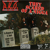 They Scared of a Nigga by P.K.O.