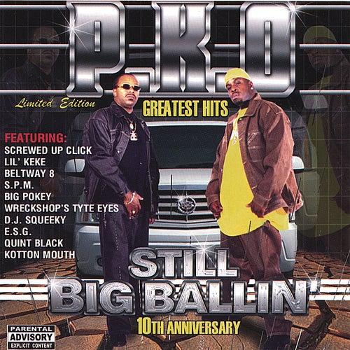 Greatest Hits : Still Big Ballin' by P.K.O.