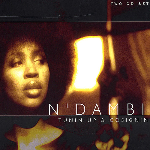 Tunin Up & Co-Signin by N Dambi