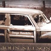 Tengo Ranchito by John Nelson