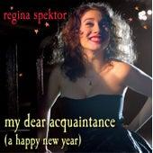 My Dear Acquaintance [A Happy New Year] de Regina Spektor