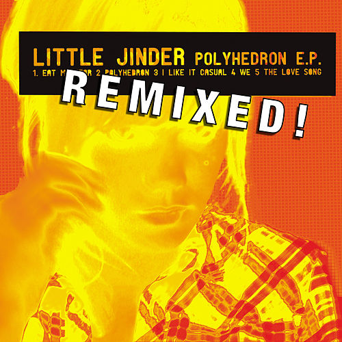 Polyhedron REMIXED EP by Little Jinder