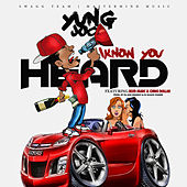I Know You Heard (feat. Blvd Marc & Chino Dollar) by Yung Joc