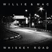 Whiskey Road by Willie