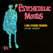 Psychedelic Moods by The Deep