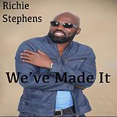 We've Made It by Richie Stephens