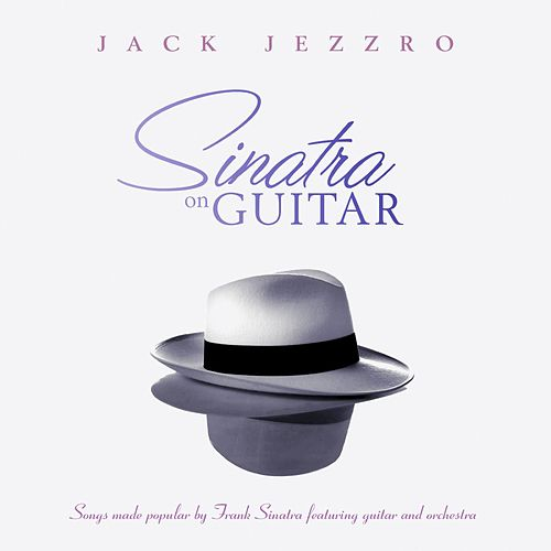 Sinatra on Guitar by Jack Jezzro