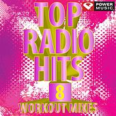 Top Radio Hits 8 Workout Mixes by Various Artists