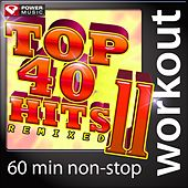 Top 40 Hits Remixed Vol. 11 (60 Minute Non-Stop Workout Music (128 BPM) by Various Artists