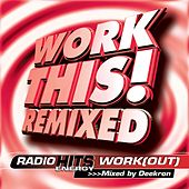Workthis! Remixed-Radio Hits Energy Workout by Various Artists