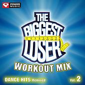 The Biggest Loser Workout Mix - Dance Hits Remixed Vol. 2 (60 Minute Non-Stop Workout Mix (130-135) ) by Various Artists