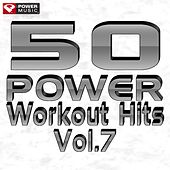 50 Power Workout Hits Vol. 7 by Various Artists
