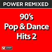 Power Remixed: 90's Pop & Dance Hits 2 by Various Artists