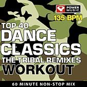 Top 40 Dance Workout - Tribal Remixes by Power Music
