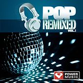 Pop Remixed Vol. 1 (Dj Friendly, Full Length Dance Mixes) by Various Artists