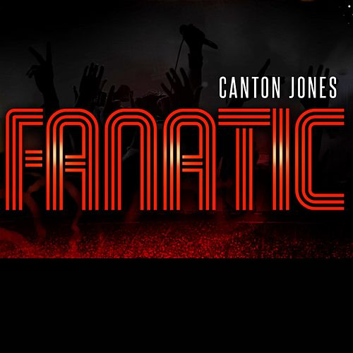 Fanatic by Canton Jones
