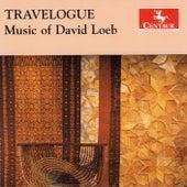 Travelogue: Music of David Loeb von Various Artists