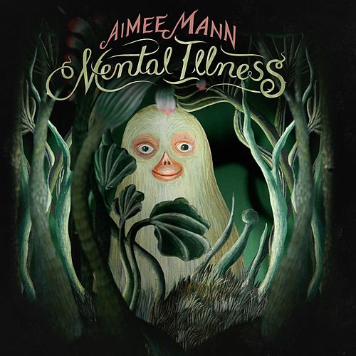Mental Illness by Aimee Mann