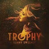 Trophy by Sunny Sweeney
