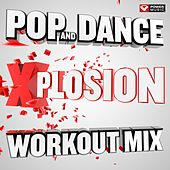 Pop and Dance Xplosion Workout Mix (130 BPM) by Various Artists