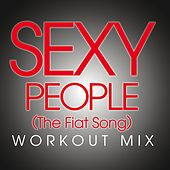 Sexy People (The Fiat Song) Workout Mix - Single by Fringe