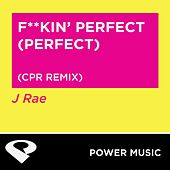 F**kin' Perfect (Perfect) by J Rae
