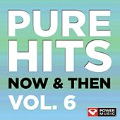 Pure Hits: Now & Then Vol. 6 (Dj Friendly Unmixed Tracks) by Various Artists