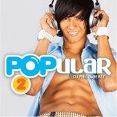 Popular Vol. 2 (Mixed by Phil Dabeatz) de Various Artists
