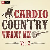 Cardio Country Workout Mix Vol. 2 (60 Min Non-Stop Workout Mix (128-145 BPM) ) by Various Artists