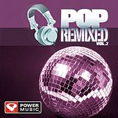 Pop Remixed Vol. 2 (Dj Friendly, Full Length Dance Mixes) by Various Artists