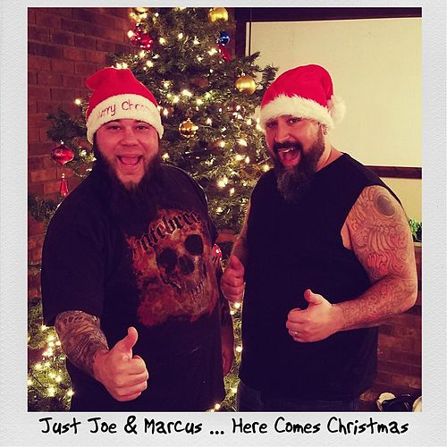 Here Comes Christmas (feat. Marcus) by Just Joe
