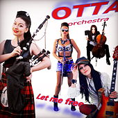 Let Me Free by OTTA-Orchestra