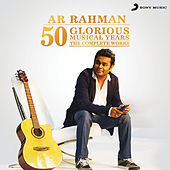 50 Glorious Musical Years (The Complete Works) von A.R. Rahman