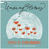 Unsung Heroes: Songs of Eleni Mandell de Various Artists