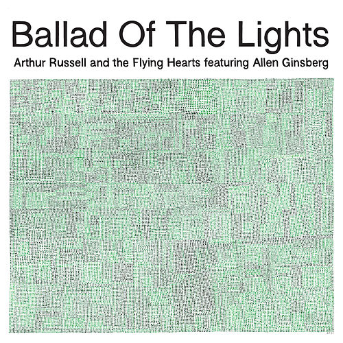 Ballad Of The Lights by Arthur Russell