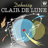 Debussy - Clair de Lune by Various Artists