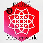 Fauré - Masterwork by Various Artists