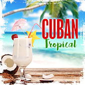 Cuban Tropical by Various Artists
