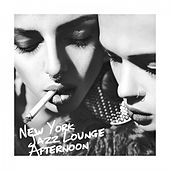 New York Jazz Lounge Afternoon by Various Artists