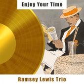 Enjoy Your Time von Ramsey Lewis
