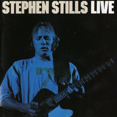 Stephen Stills Live by Stephen Stills
