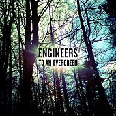 To an Evergreen EP by Engineers